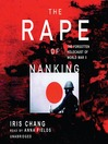 The Rape of Nanking (MP3): The Forgotten Holocaust of World War II